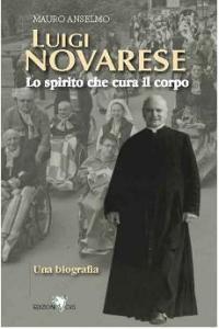 Mons. Luigi Novarese - Lo spirito che cura il corpo